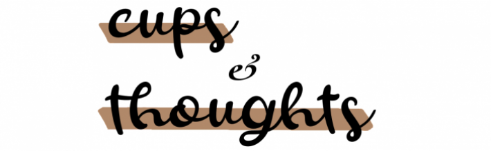 Cups and Thoughts